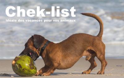 La check-list idéale des  vacances pour vos animaux !